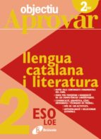 objectiu aprovar loe llengua catalana i literatura 2n eso-9788499060095