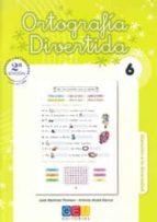 ortografia divertida nº 6 (2º ed.)-jose martinez romero-antonio alcala barruz-9788499155395