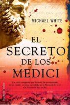 el secreto de los medici michael white 9788499180595