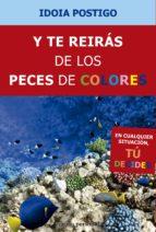 y te reirás de los peces de colores-idoia postigo fuentes-9788499462295