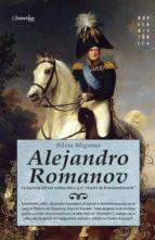 alejandro romanov: la leyenda del zar melancolico silvia miguens 9788499672595