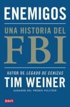 enemigos: una historia del fbi tim weiner 9788499921495