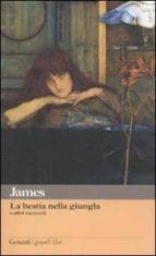 El libro de La bestia nella giungla e altri racconti autor HENRY JAMES PDF!
