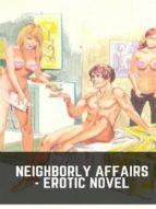 neighborly affairs - erotic novel (ebook)-9788827537695