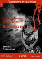 erzsébet bàthory (versione integrale) (ebook)-domenico d'alessandro-9788863076295
