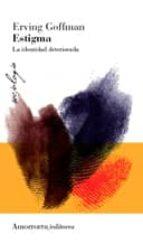 estigma (2ª ed.): la identidad deteriorada erving goffman 9789505181995