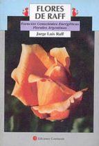 flores de raff: esencias conscientes energeticas florales argenti nas-9789507540295