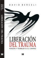 liberacion del trauma (2ª ed) david berceli 9789562421195