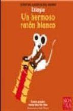 etiopia: un hermoso raton blanco (cuentos clasicos del mundo) pilar obon 9789685447195