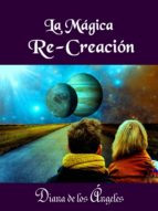 la mágica re creación (ebook) cdlap00008995