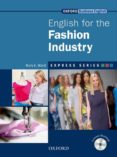 ENGLISH FOR THE FASHION INDUSTRY (EXPRESS SERIES) - 9780194579605 - VV.AA.