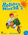 HOLIDAY WORLD 2 ACTIVITY BOOK PACK (CATALAN) - 9780230422605 - VV.AA.