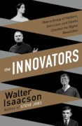 THE INNOVATORS: HOW A GROUP OF INVENTORS, HACKERS, GENIUSES AND AND GEEKS CREATED THE DIGITAL REVOLUTION - 9781471138805 - WALTER ISAACSON