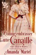 COMME EMBRASSER UNE CANAILLE (EBOOK) - 9781547500505
