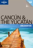 CANCUN & THE YUCATAN 2011 (ENCOUNTER)(1ST ED.) (LONELY PLANET) (INGLES) - 9781741796605 - VV.AA.