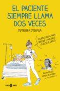 EL PACIENTE SIEMPRE LLAMA DOS VECES - 9788401021305 - ENFERMERA SATURADA