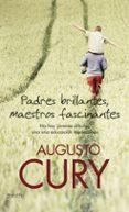 PADRES BRILLANTES, MAESTROS FASCINANTES - 9788408063605 - AUGUSTO CURY