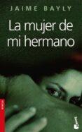 LA MUJER DE MI HERMANO - 9788408067405 - JAIME BAYLY