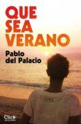 QUE SEA VERANO (EBOOK) - 9788408127505 - PABLO DEL PALACIO