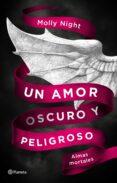 UN AMOR OSCURO Y PELIGROSO: ALMAS MORTALES - 9788408182405 - MOLLY NIGHT