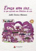 Libros gratis para descargar en línea para leer ÉRASE UNA VEZ... LO QUE ESCONDE UNA BIBLIOTECA DE COLE 9788413386805 de SÁNCHEZ VILLANUEVA JUDITH