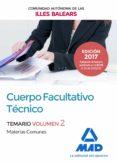 CUERPO FACULTATIVO TÉCNICO DE LA DE LA COMUNIDAD AUTÓNOMA DE LAS ILLES BALEARS. TEMARIO DE MATERIAS COMUNES VOLUMEN 2 - 9788414206805 - VV.AA.