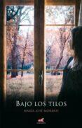 BAJO LOS TILOS - 9788415420705 - MARIA JOSE MORENO