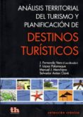 ANALISIS TERRITORIAL DEL TURISMO Y PLANIFICACION DE DESTINOS TURI STICOS - 9788415731405 - VV.AA.