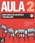 AULA 2 - COMPLEMENTO DE GRAMÁTICA Y VOCABULARIO - 9788415846505 - VV.AA.