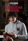 EL BOXEO ES VIDA VIVE DURO - 9788416245505 - JERO GARCIA GARCIA