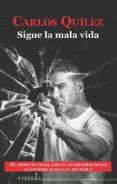 sigue la mala vida: once historias y dos cuentos del mundo criminal-carlos quilez lazaro-9788416328505