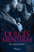 DULCES MENTIRAS - 9788416331505 - M. LEIGHTON