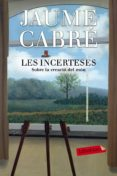 LES INCERTESES - 9788416600205 - JAUME CABRE