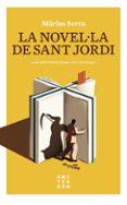 LA NOVEL·LA DE SANT JORDI - 9788416743605 - MARIUS SERRA I ROIG