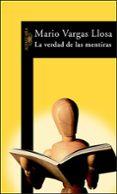 LA VERDAD DE LAS MENTIRAS - 9788420464305 - MARIO VARGAS LLOSA