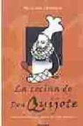 la cocina de don quijote: gastronomia del siglo de oro español-maria ines chamorro-9788425424205