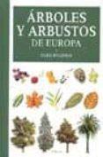 ARBOLES Y ARBUSTOS DE EUROPA (2ª ED.) - 9788428204705 - OLEG POLUNIN