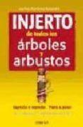 INJERTO DE TODOS LOS ARBOLES Y ARBUSTOS - 9788428214605 - VV.AA.