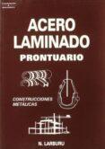 ACERO LAMINADO: PRONTUARIO - 9788428319805 - NICOLAS LARBURU ARRIZABALAGA