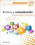 ARCHIVO Y COMUNICACION - 9788428335805 - VV.AA.