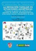 LA MEDIACION FAMILIAR EN SITUACIONES ASIMETRICAS - 9788429017205 - CRISTINA MERINO ORTIZ
