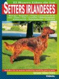 SETTERS IRLANDESES - 9788430585205 - SALVADOR GOMEZ-TOLDRA