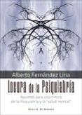 LOCURA DE LA PSIQUIATRIA: APUNTES PARA UNA CRITICA DE LA PSIQUIATRIA Y LA SALUD MENTAL - 9788433029805 - ALBERTO FERNANDEZ LIRIA