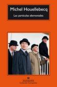 LAS PARTICULAS ELEMENTALES - 9788433967305 - MICHEL HOUELLEBECQ