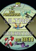 LOS ARCHIVOS ULTRA-SECRETOS DE BEN (BEN 10. PRIMERAS LECTURAS) - 9788448849405 - VV.AA.