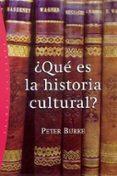 ¿QUE ES LA HISTORIA CULTURAL? - 9788449318405 - PETER BURKE