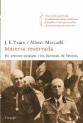 MATERIA RESERVADA: ELS ARTISTES CATALANS I LES BIENNALS DE VENECI A - 9788466410205 - J.F. YVARS