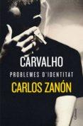 carvalho: problemes d'identitat (ebook)-carlos zanon-9788466424905