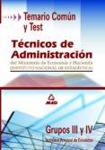 TECNICOS DE ADMINISTRACION DEL MINISTERIO DE ECONOMIA Y HACIENDA. GRUPOS III Y IV: TEMARIO COMUN Y TEST - 9788466550505 - VV.AA.