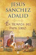 EN TIEMPOS DEL PAPA SIRIO - 9788466658805 - JESUS SANCHEZ ADALID